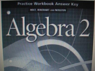 eBlueJay: Holt Algebra 2 Practice Workbook Answer Key (used