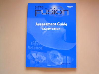 EBlueJay FL SCIENCE FUSION Assessment Guide Student Edition