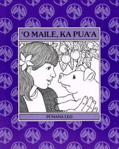 eBlueJay: O Maile, Ka Pua'a (Maile, the Pig) by Hokulani