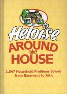 eBlueJay: Heloise Around the House: 2,647 Household Problems Solved ...