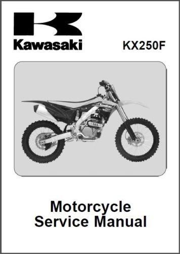 ebluejay 2013 2014 2015 kawasaki kx250f service manual on a cd rh ebluejay com kx250f service manual 2010 kx250f service manual 2017